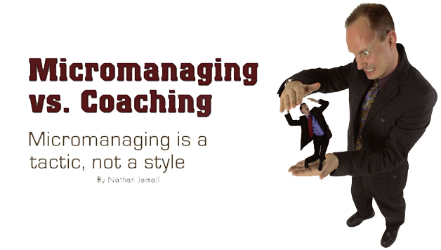 Micromanaging Vs Coaching Micromanaging Is A Tactic Not